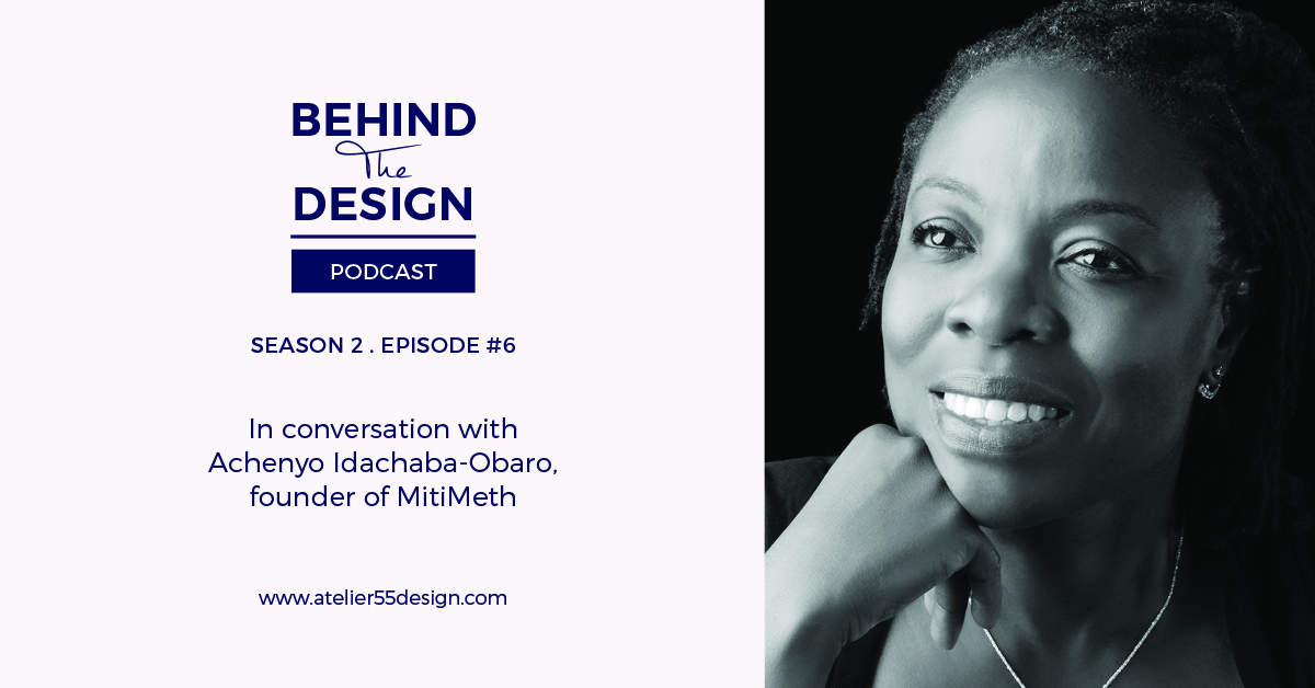 Achenyo Idachaba-Obaro Season 2 Behind The Design Podcast Atelier 55